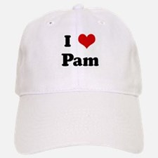 I Love Pam Baseball Baseball Cap