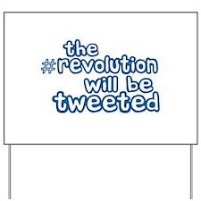 Twitter Revolution Yard Sign