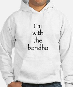 I'm with the bandha Hoodie