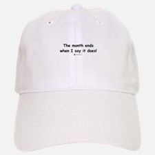 The month ends... Baseball Baseball Cap