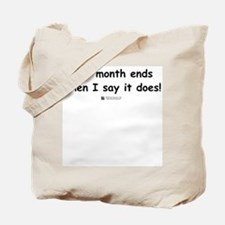 The month ends...  Tote Bag