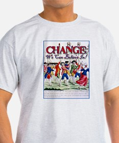 Change We Can Believe in- like Robespierre! T-Shirt