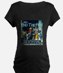 End the Fed- It's What Jesus Would Do! T-Shirt