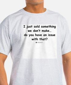 I just sold something Ash Grey T-Shirt