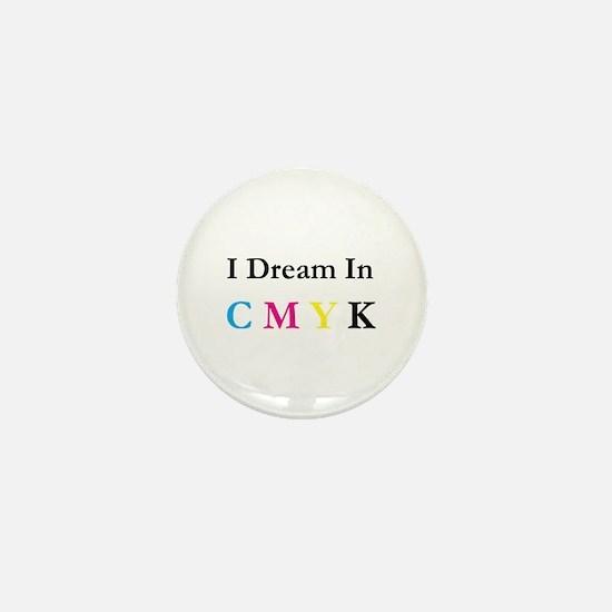 I Dream In CMYK Mini Button (10 pack)