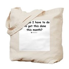 What do I have to do... Tote Bag