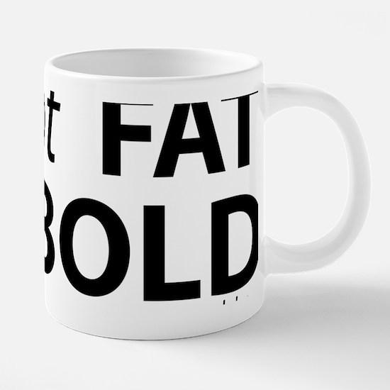 i am not fat 20 oz Ceramic Mega Mug