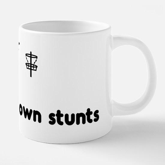 Cute All my own stunts 20 oz Ceramic Mega Mug