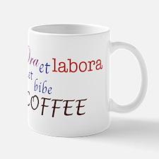 Pray, work, and drink coffee Mug