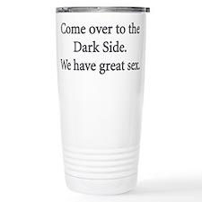 Come Over To The Dark Side 2 Travel Mug