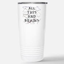 All This And Brains Travel Mug