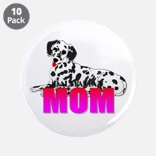 "Dalmatian Mom 3.5"" Button (10 pack)"