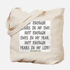 Not Enough Time Tote Bag
