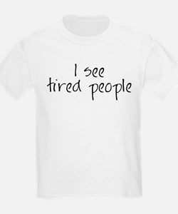 I See Tired People T-Shirt