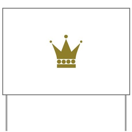 Golden Crown Yard Sign