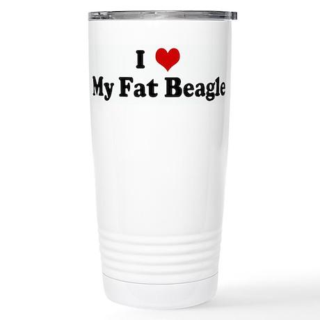 I Love My Fat Beagle Stainless Steel Travel Mug