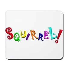 Squirrel! Mousepad