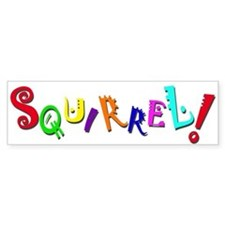 Squirrel! Bumper Bumper Sticker