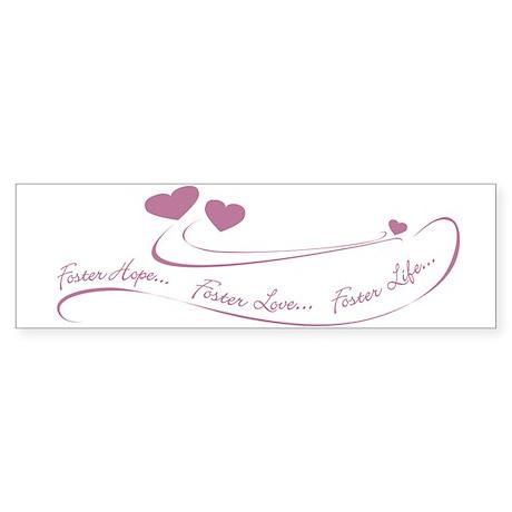 Foster Hope...Foster Love...Bumper Sticker