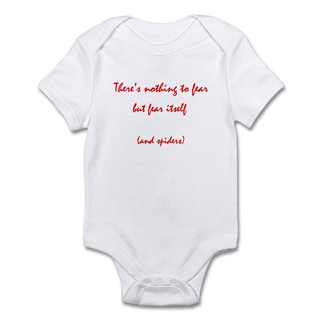 Nothing to fear but fear itse Infant Bodysuit