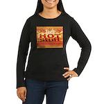 Hot Stuff Women's Long Sleeve Dark T-Shirt
