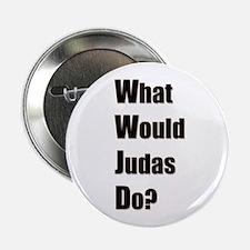 WWJD - What Would Judas Do Button