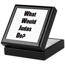WWJD - What Would Judas Do Keepsake Box