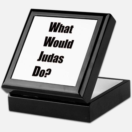WWJD - What Would Judas Do Keepsake Box