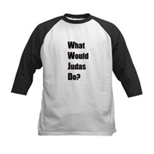 WWJD - What Would Judas Do Tee
