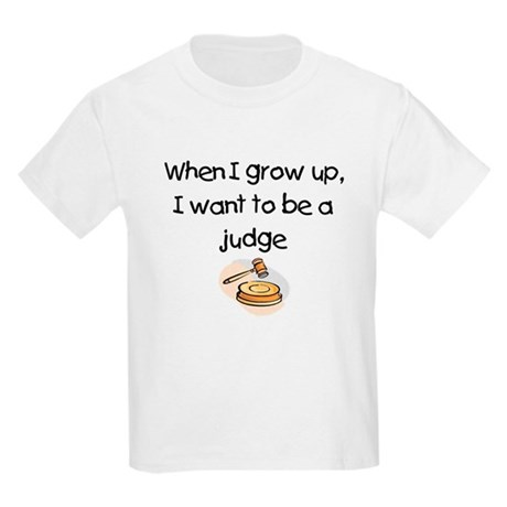 When I Grow Up I Want To Be A Judge Kids Light T-S