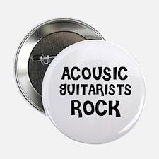 "ACOUSIC GUITARISTS ROCK 2.25"" Button (10 pack)"