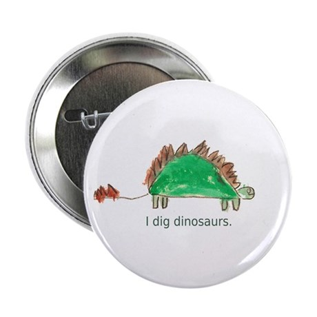 """I dig dinosaurs. 2.25"""" Button"""