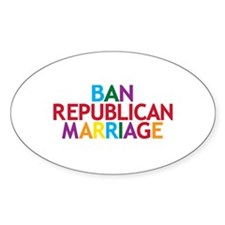 Ban Republican Marriage Oval Sticker (50 pk)