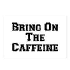 Bring On The Caffeine Postcards (Package of 8)