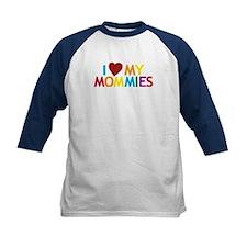 I Love My Mommies Tee