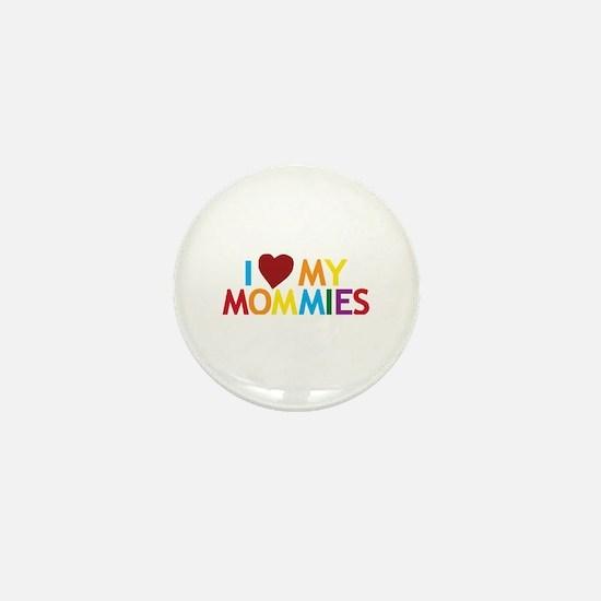I Love My Mommies Mini Button