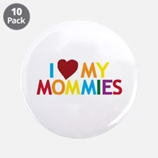 """I Love My Mommies 3.5"""" Button (10 pack)"""