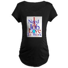 NEED WORK T-Shirt