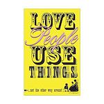 Love People Use Things Mini Poster Print