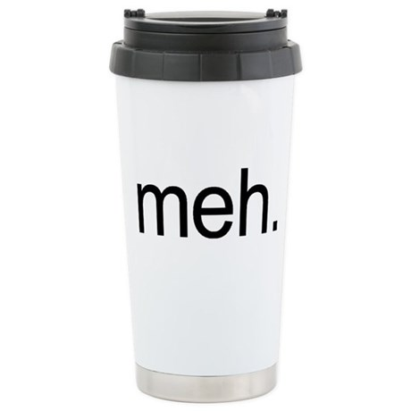 'meh.' Stainless Steel Travel Mug