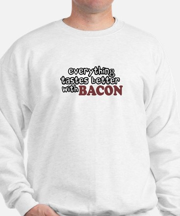 Tastes Better with Bacon Sweatshirt