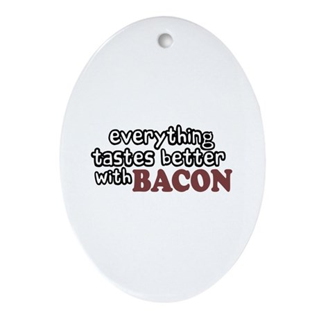 Tastes Better with Bacon Oval Ornament