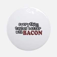 Tastes Better with Bacon Ornament (Round)