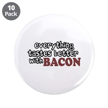 "Tastes Better with Bacon 3.5"" Button (10 pack)"