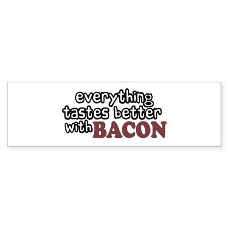 Tastes Better with Bacon Bumper Sticker
