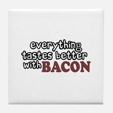 Tastes Better with Bacon Tile Coaster
