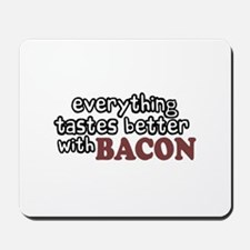 Tastes Better with Bacon Mousepad