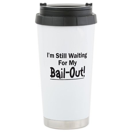 My Bail-Out! Stainless Steel Travel Mug