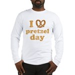 I Pretzel Pretzel Day Long Sleeve T-Shirt