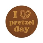 "I Pretzel Pretzel Day 3.5"" Button"